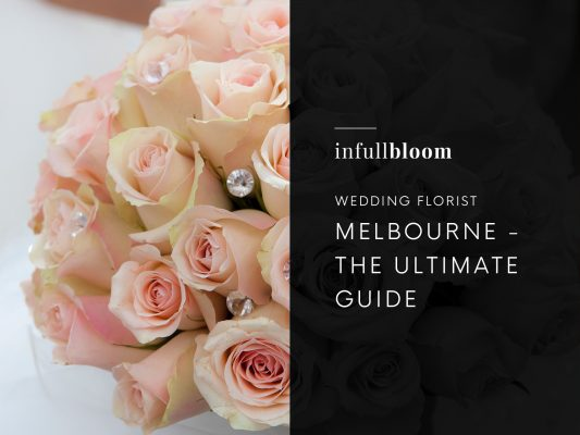 Wedding Florist Melbourne - The Ultimate Guide