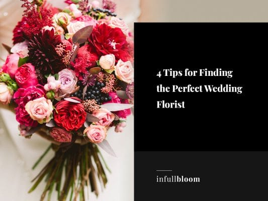 4 Tips for Finding the Perfect Wedding Florist