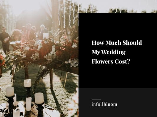 How Much Should My Wedding Flowers Cost?
